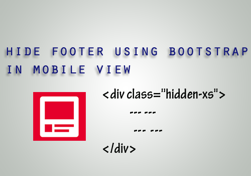 How to hide footer in bootstrap mobile view - Div class footer bootstrap ...