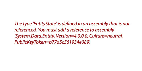 The type 'EntityState' is defined in an assembly that is not referenced.