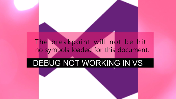 The breakpoint will not be hit no symbols loaded for this document